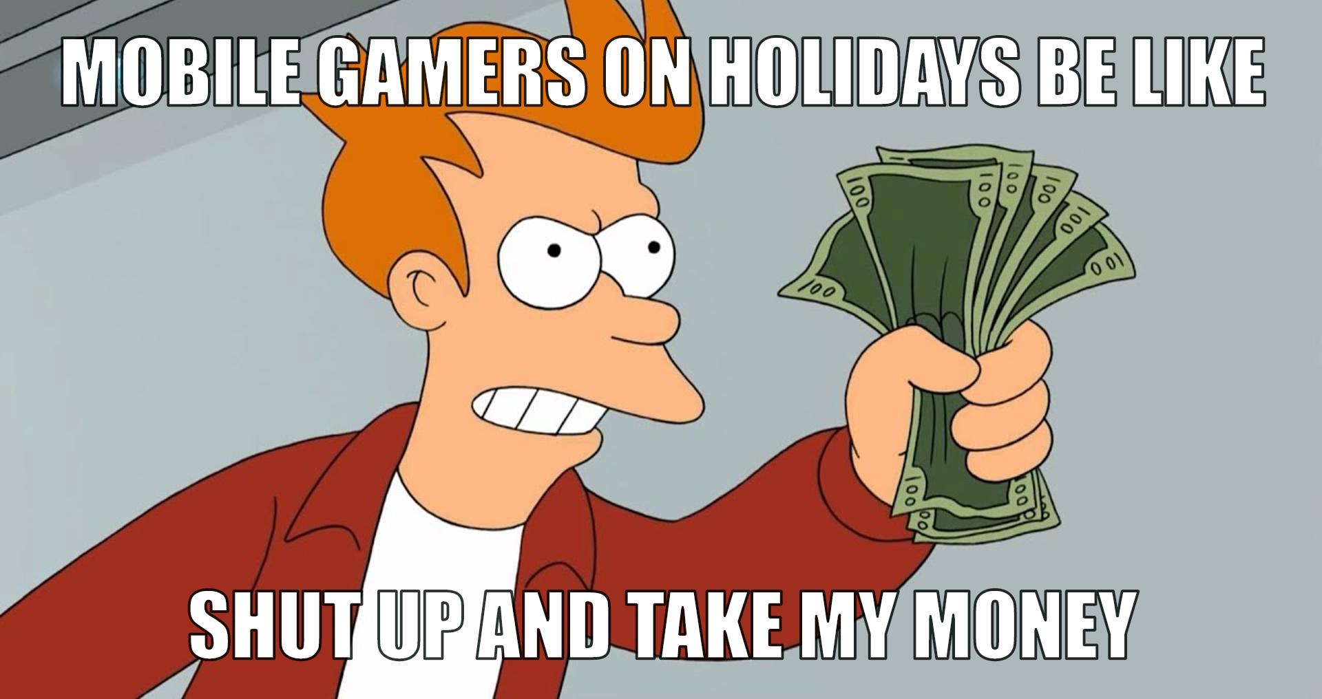 Mobile-gamers-holiday-season-shut-up-take-money